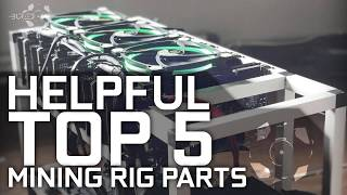 Top 5 - Helpful Mining Rig Parts