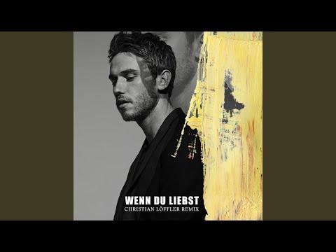Wenn du liebst (Christian Löffler Remix)