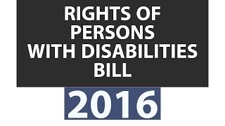 What is Rights of Persons with Disabilities Bill - 2016 ? - UPSC