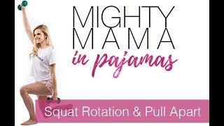 Squat Rotation & Pull Apart