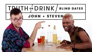 Blind Dates Play Truth or Drink (John & Steven) | Truth or Drink | Cut