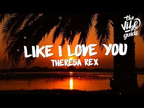 Theresa Rex - Like I Love You (Lyrics)