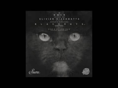Noir & Olivier Giacomotto ft Hendrik Burkhard - Blackrays (Original Mix) - Suara