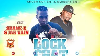 Shane E Ft. Jah Vain - Lock Chat - October 2019