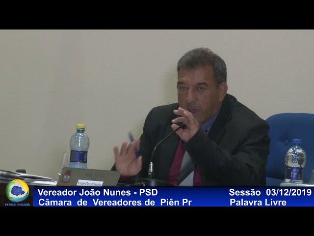 Vereador  João Nunes PSD Palavra Livre Sessão 03 12 2019