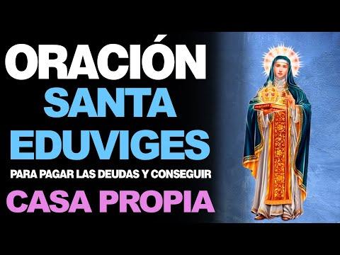 🙏 Oración a Santa Eduviges PARA PAGAR DEUDAS Y CONSEGUIR CASA PROPIA 🏠