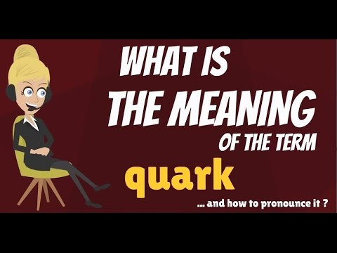 What is QUARK? What does QUARK mean? QUARK meaning, definition & explanation