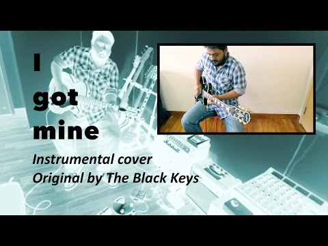 I got mine (Instrumental Cover) original by The Black Keys