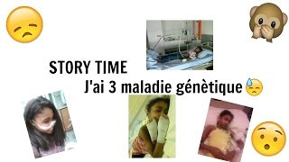 kame rct story time j ai 3 maladie gntique
