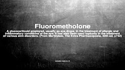Medical vocabulary: What does Fluorometholone mean