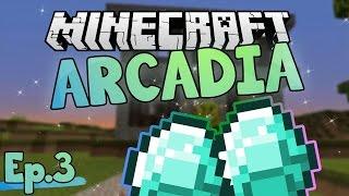 DIAMONDDSSSS! | Minecraft Arcadia | Ep.3