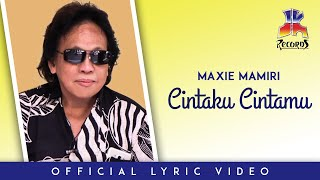 Download lagu Maxie Mamiri - Cintaku Cintamu (Official Lyric Video)
