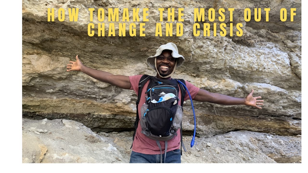 How to make the most of crisis and change