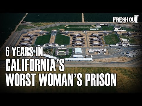 Six years in California's WORST Women's Prison - Fresh Out: Life After The Penitentiary