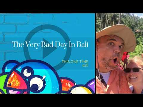 The Very Bad Day In Bali