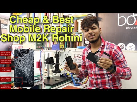Mobile Repairing In Cheap Price IPhone Samsung MI Oppo Vivo It's Repair Shop M2K Rohini In Delhi