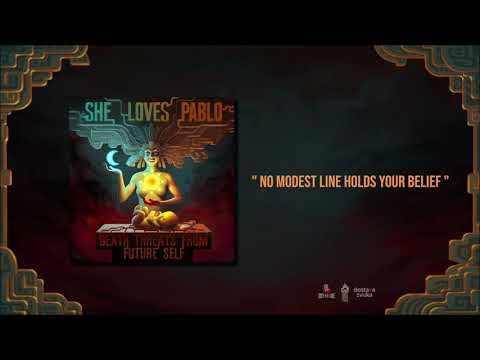 She Loves Pablo - No Modest Line Holds Your Belief