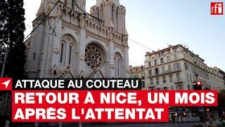 Retour à Nice, un mois après l'attaque au couteau dans la basilique #France #terrorisme