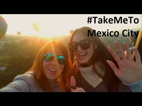 #TakeMeTo Mexico City – Travel Wanderlust (Feb 2017)