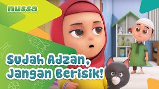 NUSSA : SUDAH ADZAN, JANGAN BERISIK!!!