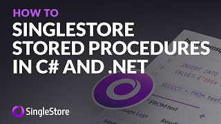 Get started with #SingleStore #StoredProcedures in C# and .NET