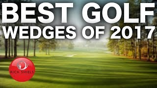 BEST GOLF WEDGES OF 2017