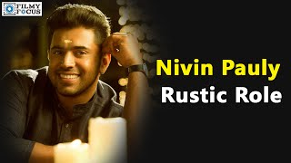 Nivin Pauly Will Be Seen in a Rustic Role in Tamil Movie - Filmyfocus.com