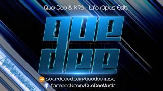Que-Dee & K96 - Life (Opus Edit)