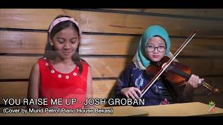 You Raise Me Up  - Josh Groban (Cover by Murid Petrof Piano House Bekasi)