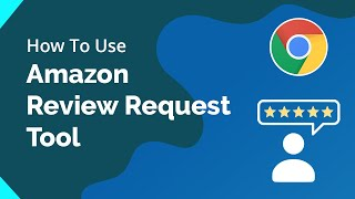 The Ultimate Amazon Review Request Tool - Generate Product Feedback & Ratings Faster