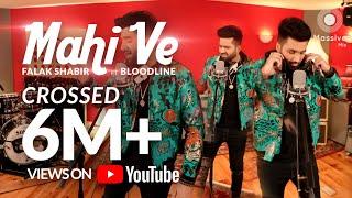 Mahi Ve - Falak Shabir |ft Bloodline | Massive Mix Records