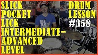 Slick Pocket Lick - Intermediate - Advanced level. Drum Lesson #358