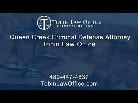 Queen Creek Criminal Defense Attorney | Tobin Law Office