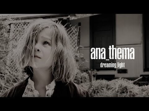 Anathema  Dreaming Light from Were Here Because Were Here