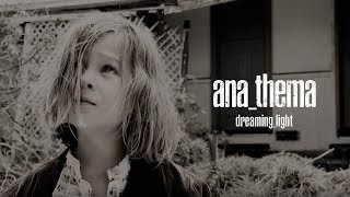 Anathema - Dreaming Light (from We're Here Because We're Here)