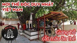 Hoá ra đây là nơi Thề Độc độc nhất ở Việt Nam