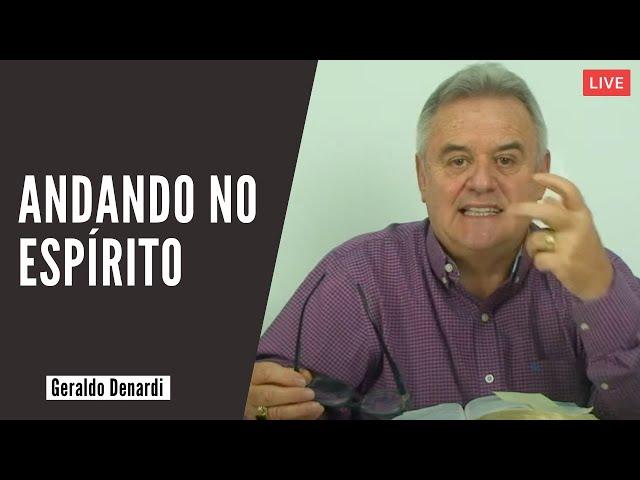 Andando no Espírito  - Ap. Denardi - Live 24/11