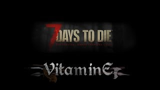 7 Days to Die - 17alpha HardCore - НОВЫЙ МИР #24