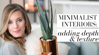 Creating Depth & Texture with Minimalist Home Decor   HOME Series