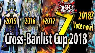 It's coming... All deck suggestions & feedback are welcome! (Cross-Banlist Cup 2018)