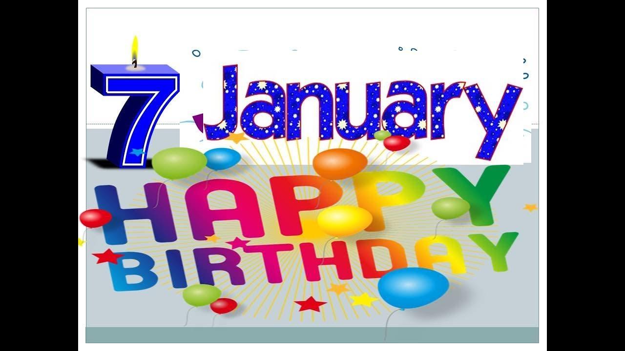 HAPPY BIRTHDAY 7January WHATSAPP STATUS