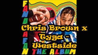 Chris Brown x Tyga  - Westside (Audio)