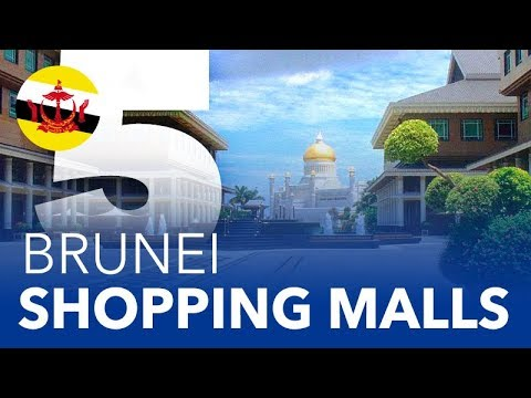 TOP 5 - Shopping Malls in Brunei