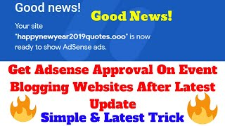 Good News! Get Adsense Approval On Event Blogging Sites | New Year 2019 Blogging | Techy Uday