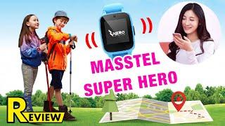 Đồng hồ thông minh cho trẻ em MASSTEL SUPER HERO: Con đeo, bố mẹ mừng!