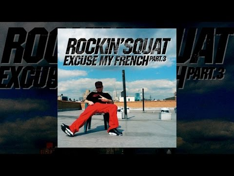Youtube: Rockin' Squat – Excuse my french Vol.3 (Album complet)