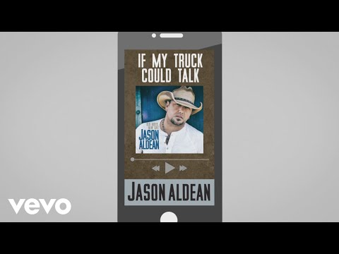 Jason Aldean - If My Truck Could Talk (Audio)