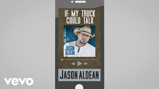 Download Jason Aldean - If My Truck Could Talk (Audio) Mp3 and Videos