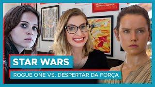 STAR WARS: Rogue One vs. Despertar da Força!