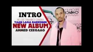 Ahmed Ceegaag 2014 Yan Lagaa Dareemin Album Intro